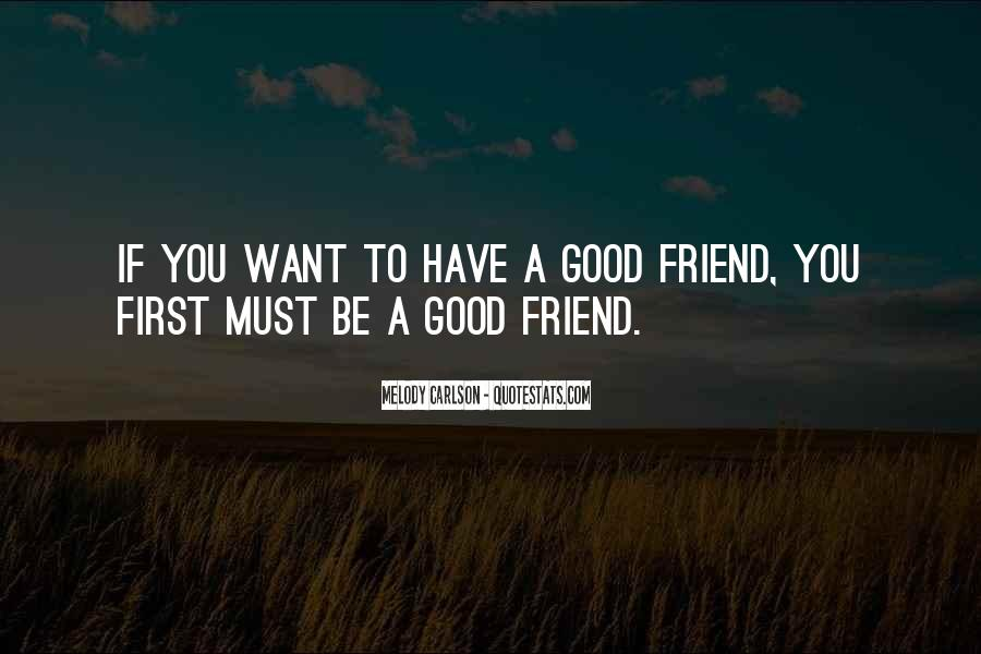 Good To You Quotes #9037