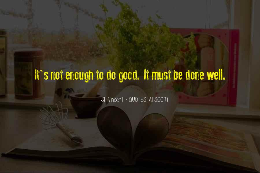 Good Well Done Quotes #1538150