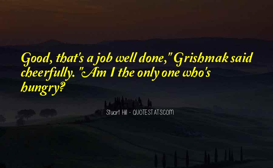 Good Well Done Quotes #1817296