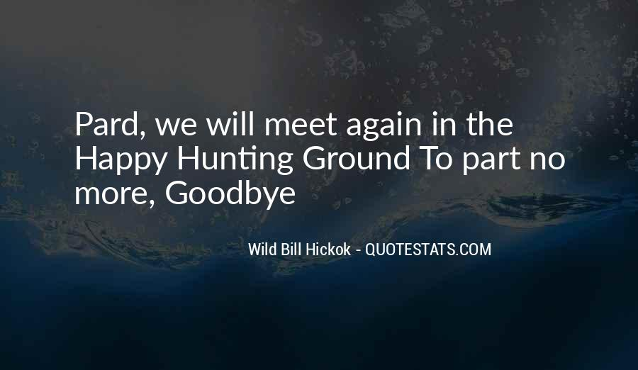 Goodbye For Now Until We Meet Again Quotes #691389