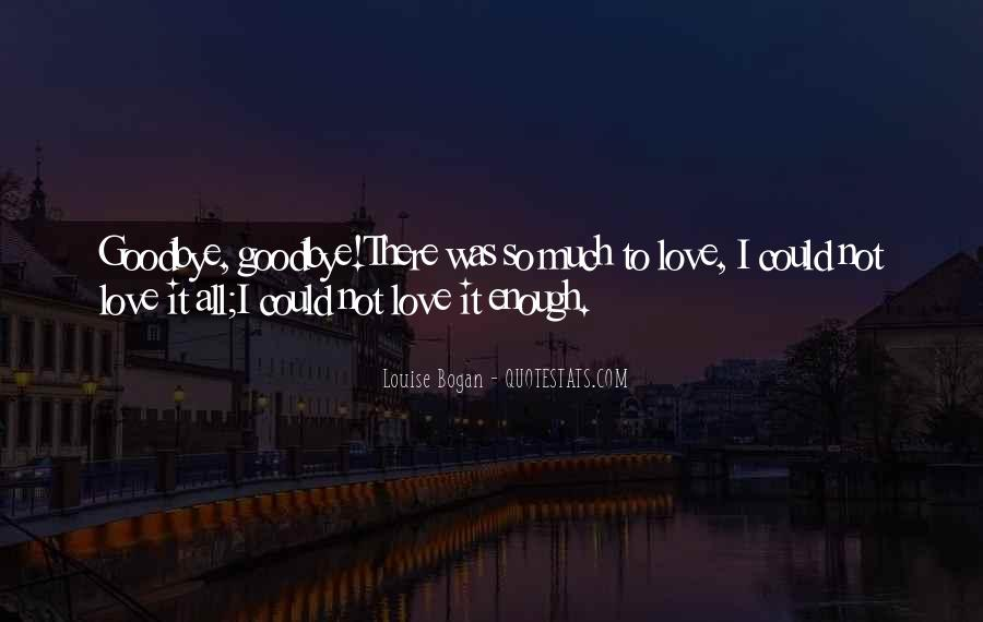 Goodbye To All Quotes #388415