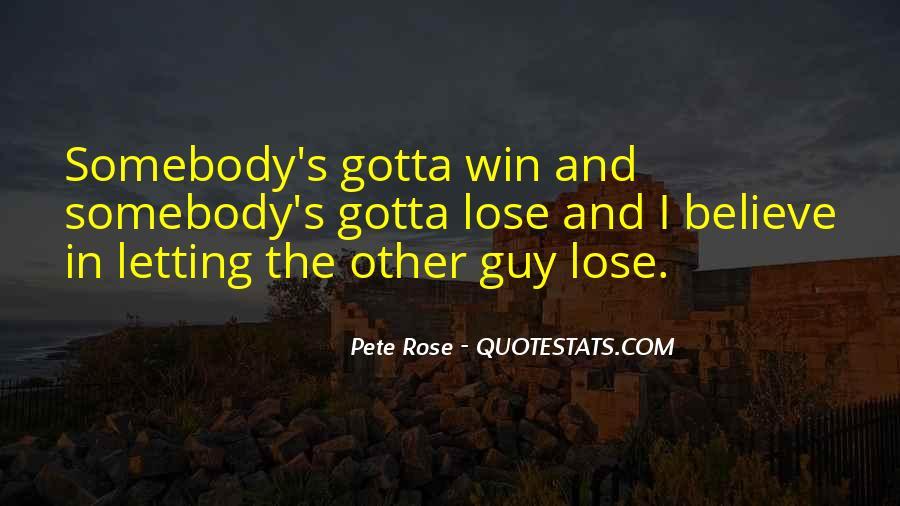Gotta Believe Quotes #1425808