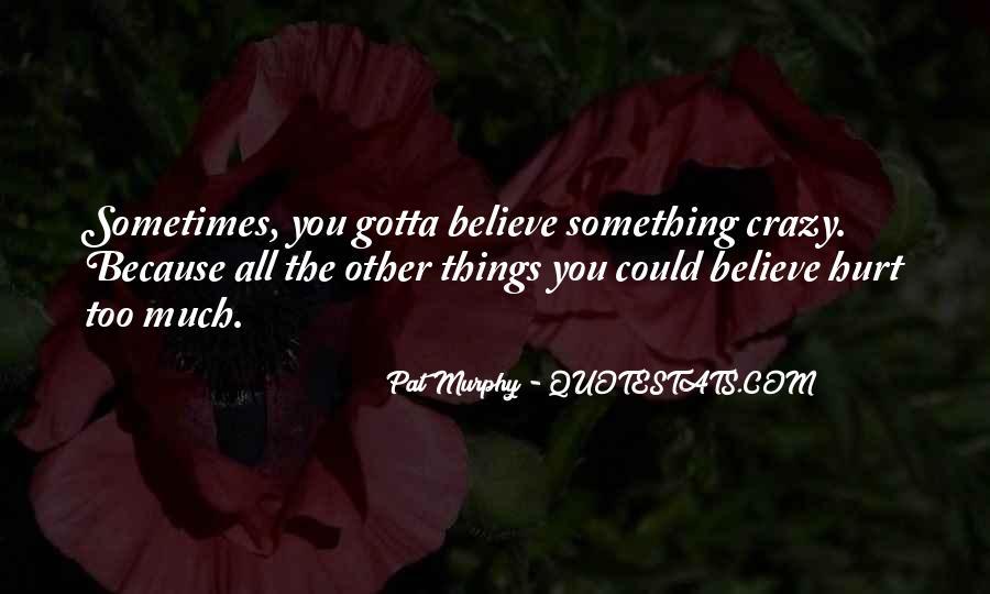 Gotta Believe Quotes #1589507