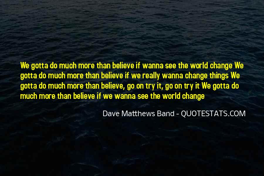 Gotta Believe Quotes #1610330