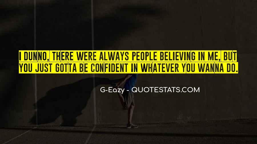 Gotta Believe Quotes #613904