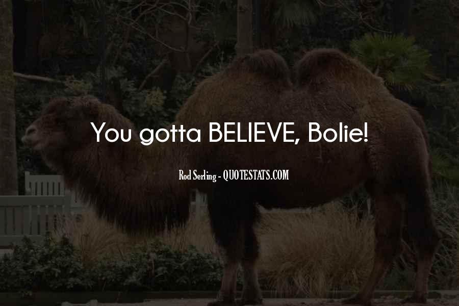 Gotta Believe Quotes #758251