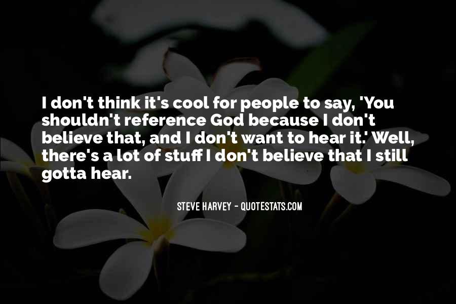 Gotta Believe Quotes #862753