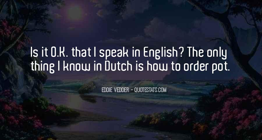 Quotes About The Dutch #259021