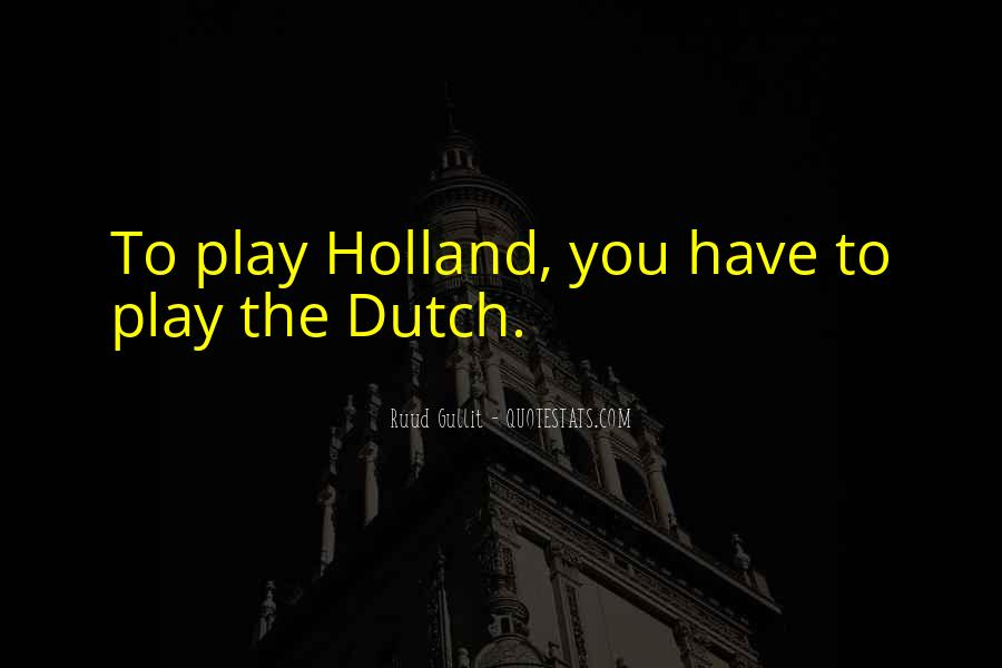 Quotes About The Dutch #405506