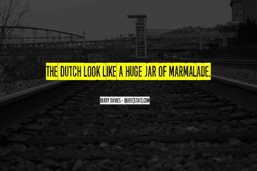Quotes About The Dutch #467190