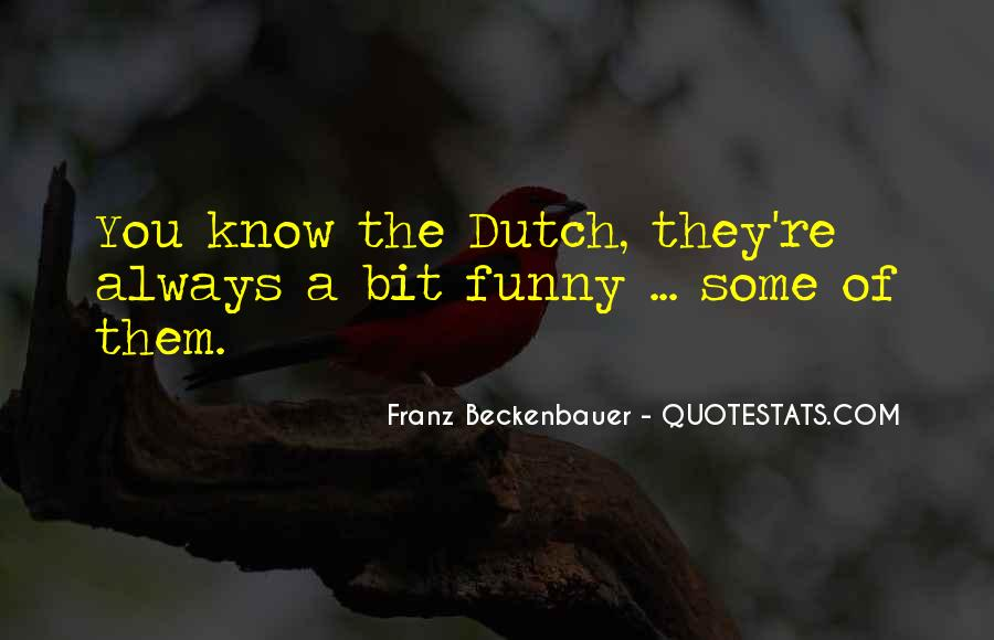 Quotes About The Dutch #546638