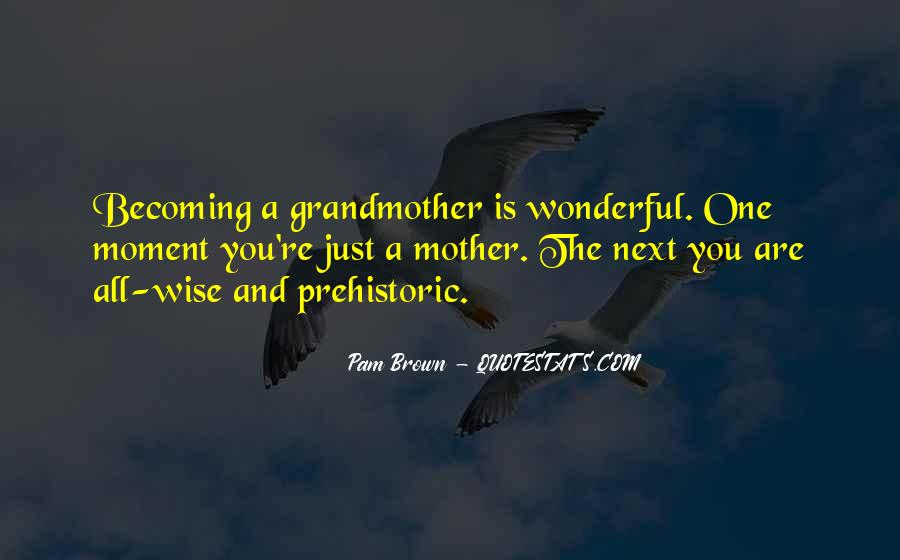Grandmother Wise Quotes #1675129