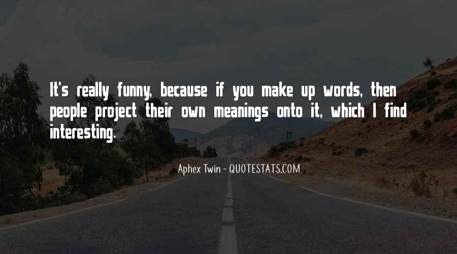Quotes About Funny Projects #234264