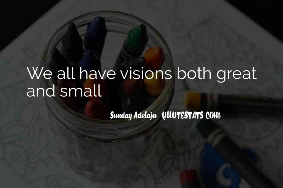 Great And Small Quotes #6974