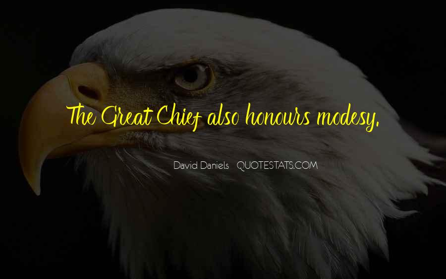 Great Chiefs Quotes #1809916