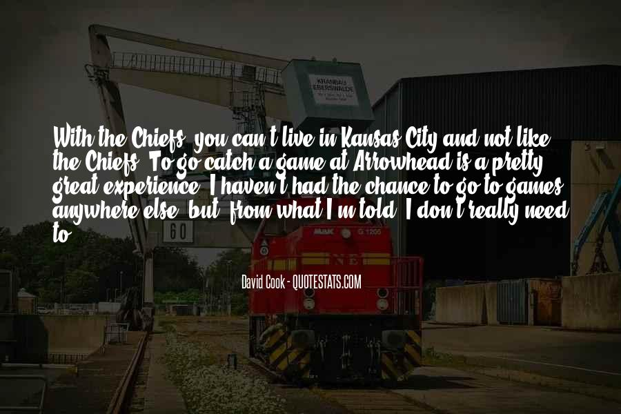 Great Chiefs Quotes #961653