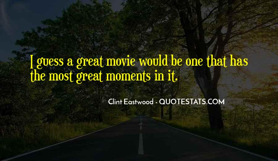 Great Clint Eastwood Movie Quotes #1525214