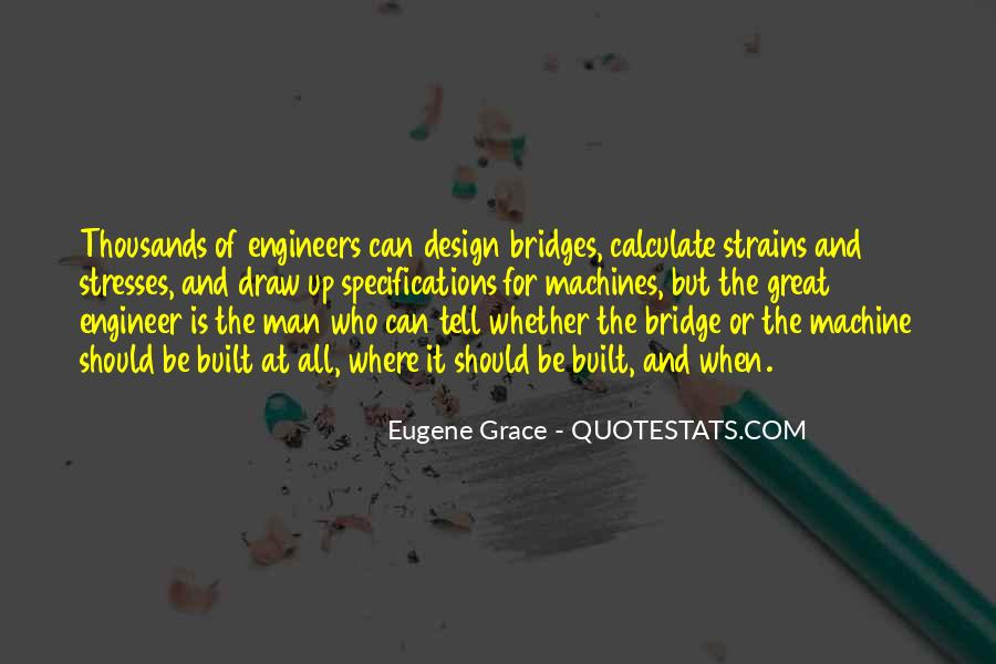 Great Engineers Quotes #1878428