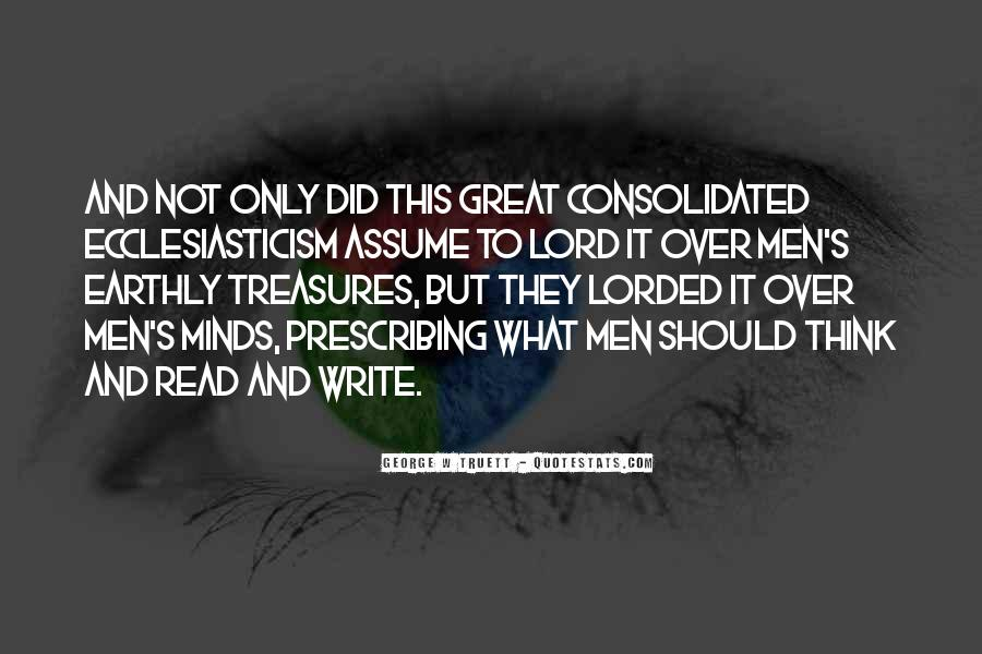 Great Minds Think Quotes #1157498