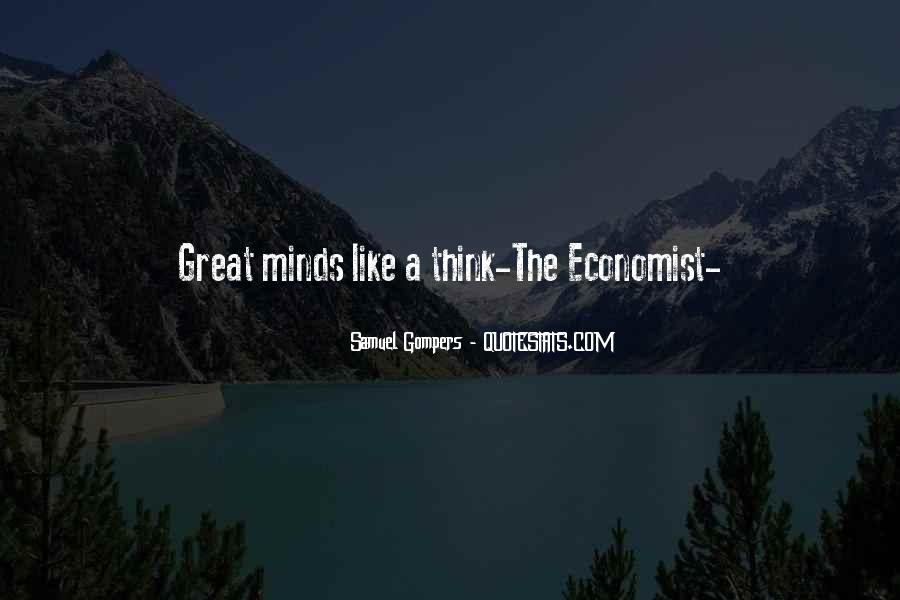 Great Minds Think Quotes #1742706