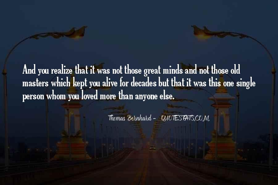 Great Minds Think Quotes #193028