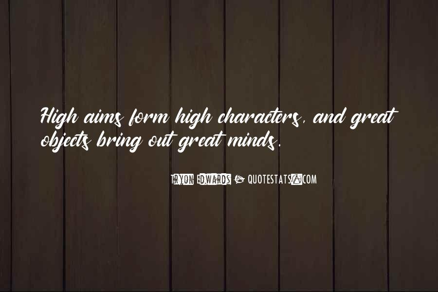 Great Minds Think Quotes #272810