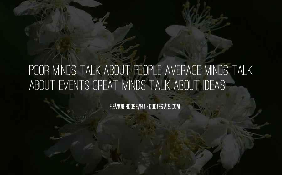 Great Minds Think Quotes #401060