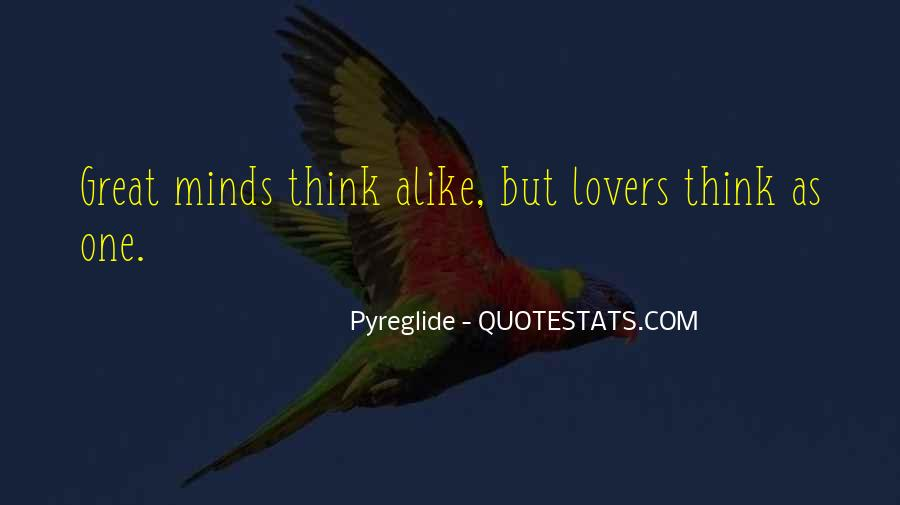 Great Minds Think Quotes #822727