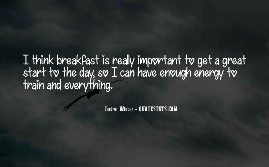 Great Start Your Day Quotes #1424292