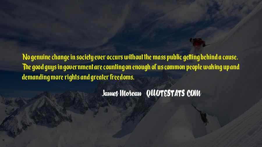 Greater Good Of Society Quotes #1564948