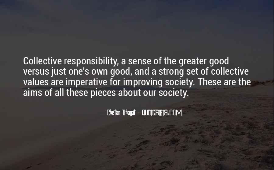 Greater Good Of Society Quotes #301111