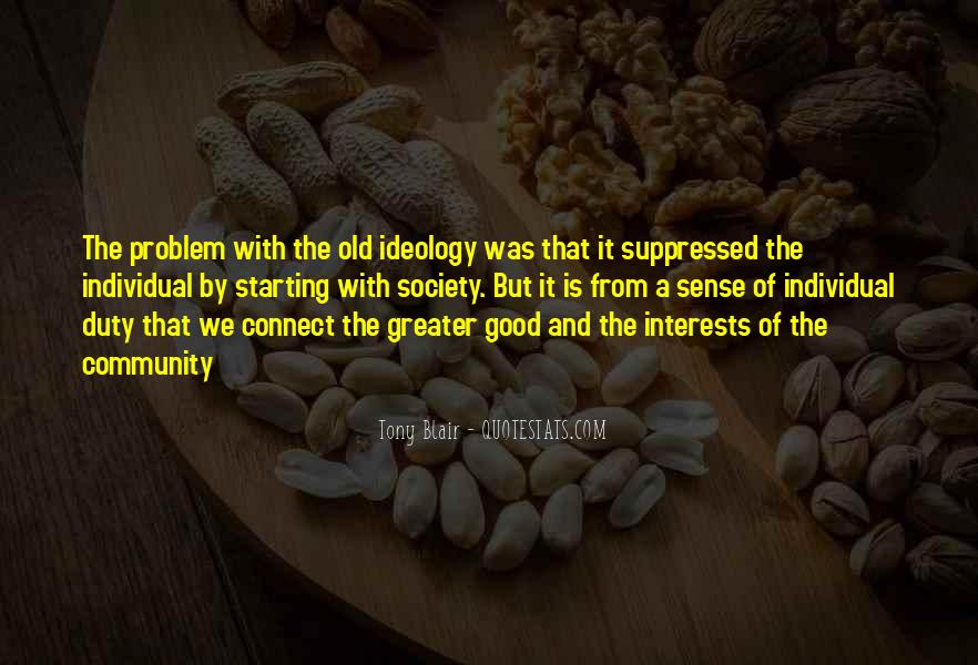 Greater Good Of Society Quotes #500106