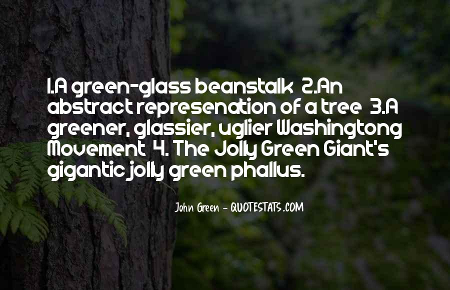 Green Greener Quotes #1253683