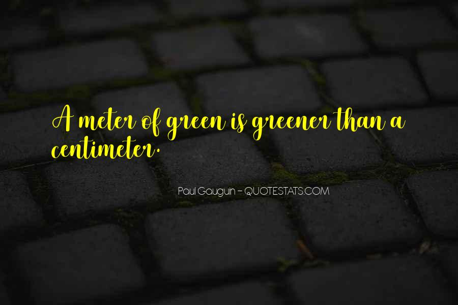 Green Greener Quotes #1797568