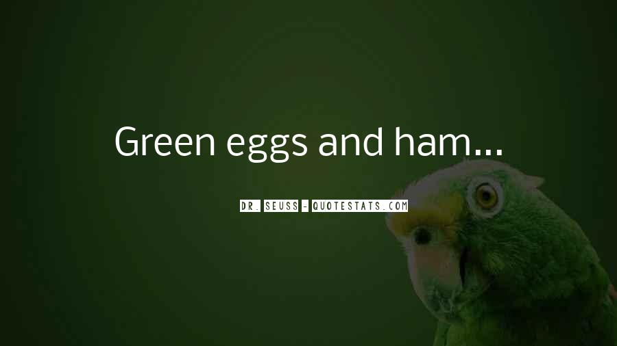 Green Ham And Eggs Quotes #261793