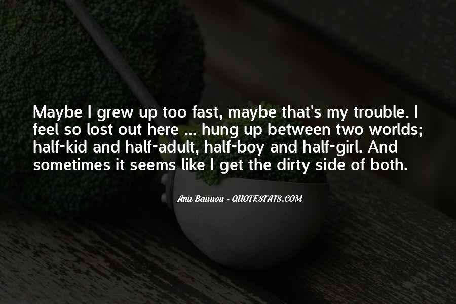 Grew Up Too Fast Quotes #1010037