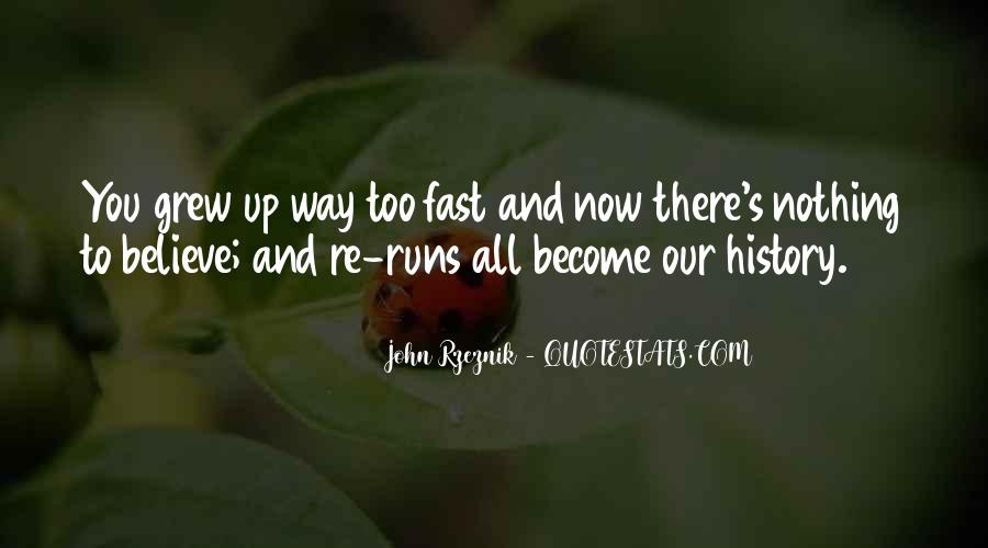 Grew Up Too Fast Quotes #1124545