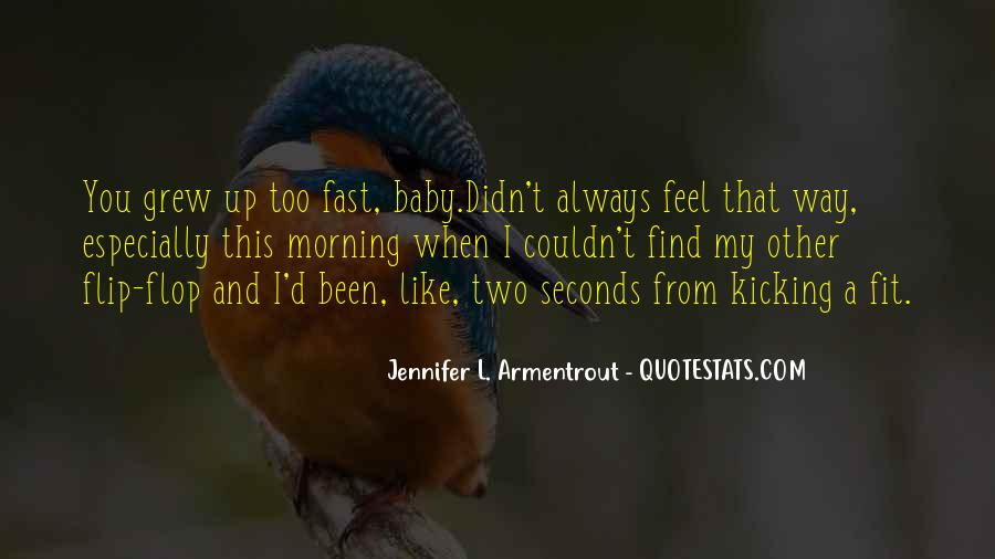 Grew Up Too Fast Quotes #1554354