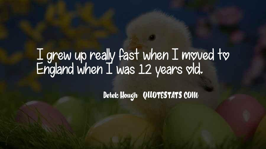 Grew Up Too Fast Quotes #1737469