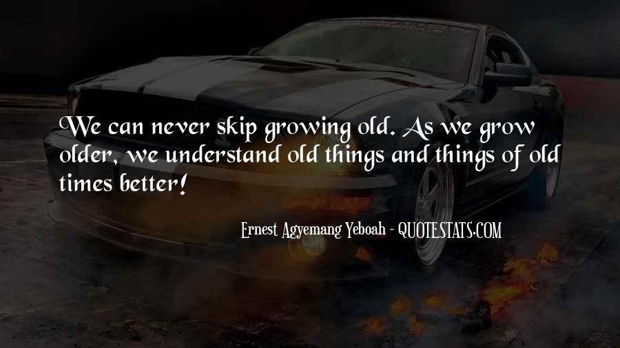 Growing Older Inspirational Quotes #1483818