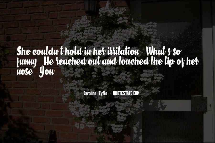 Quotes About Funny Irritation #1734607