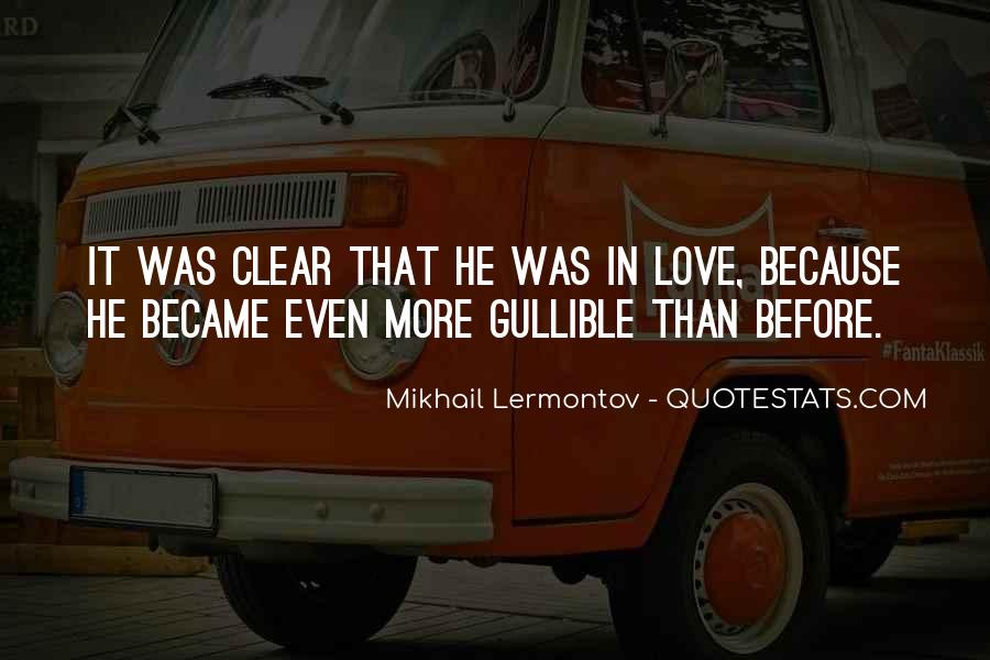 Gullible Love Quotes #1315920