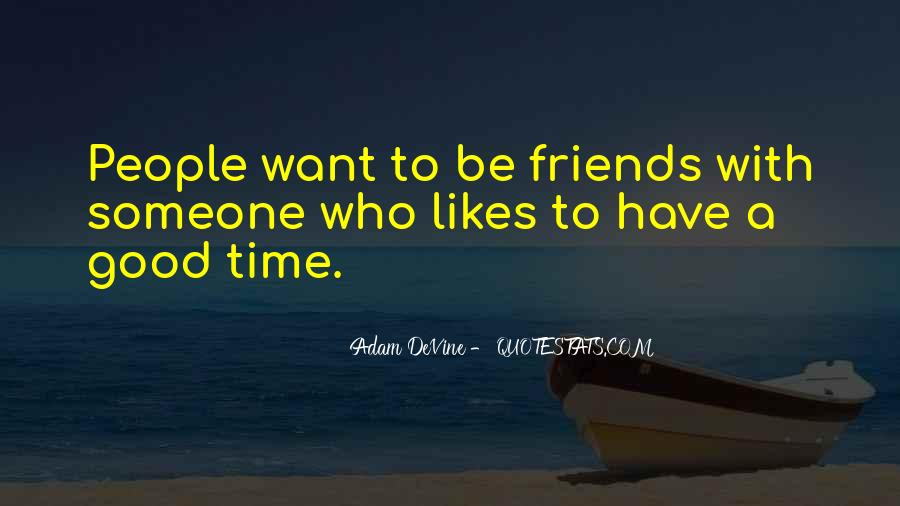 Had A Good Time With My Friends Quotes #236545