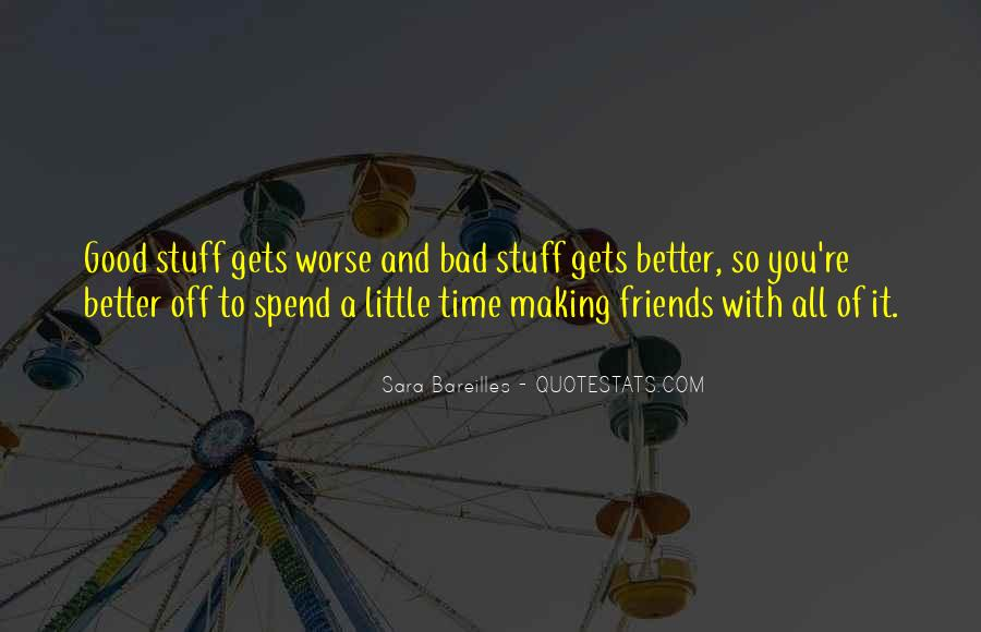 Had A Good Time With My Friends Quotes #294565