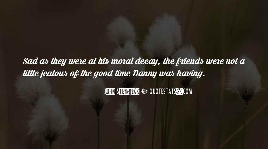 Had A Good Time With My Friends Quotes #527552