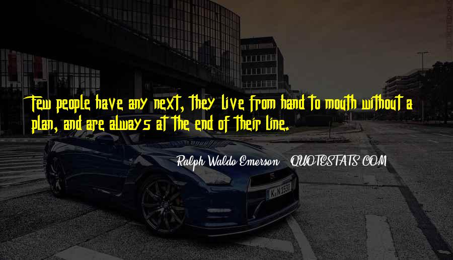 Hand To Mouth Quotes #111790