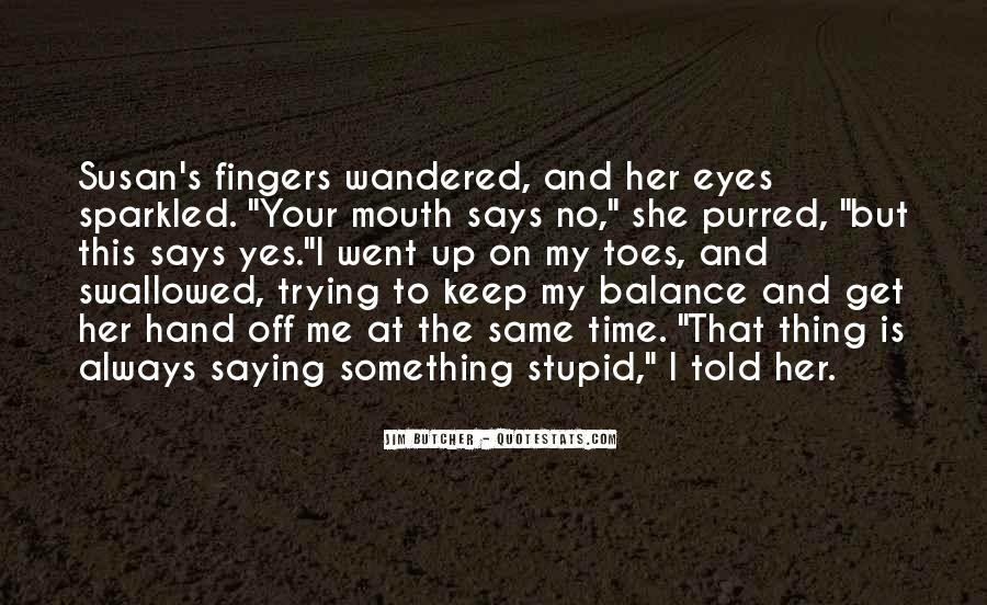 Hand To Mouth Quotes #157593