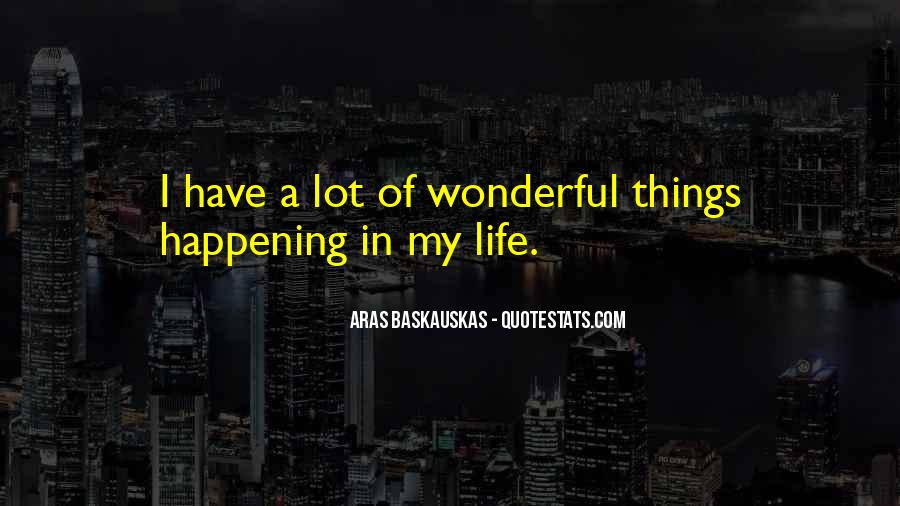 Happening Life Quotes #184432