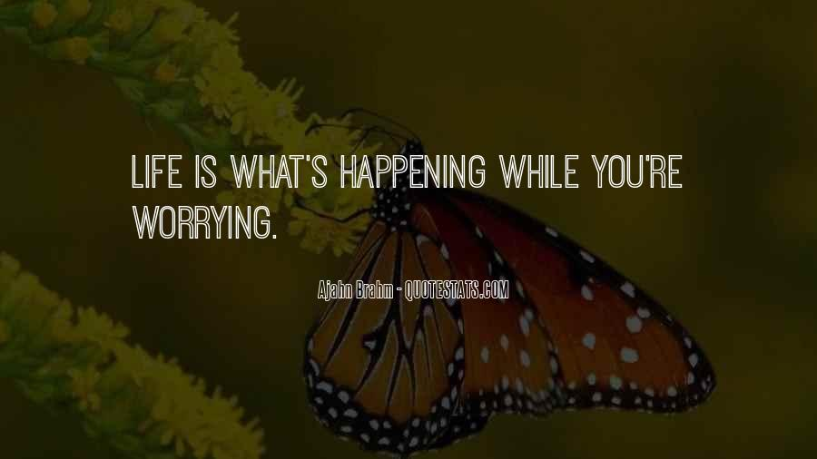 Happening Life Quotes #260885