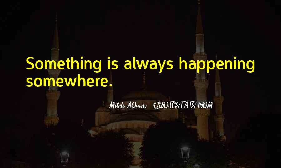 Happening Life Quotes #2632